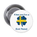 Personalized Kiss Me I'm Swedish Button