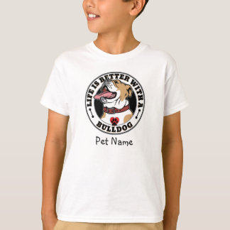 Personalized Life Is Better With A Bulldog T-Shirt
