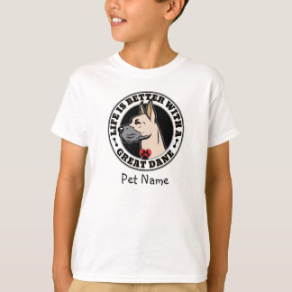 Personalized Life Is Better With A Great Dane T-Shirt