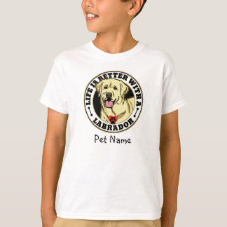 Personalized Life Is Better With A White Labrador T-Shirt
