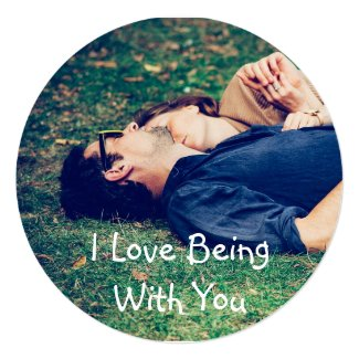 """Personalized """"Love Being With You"""" Photo Card"""