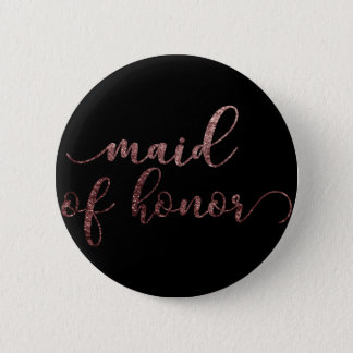 "Personalized ""Maid of Honor"" Rose Gold Glitter 2 Pinback Button"