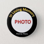 "Personalized Memorial Photo Pinback Button<br><div class=""desc"">Personalized Memorial Photo Button</div>"