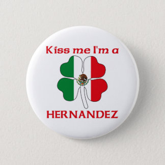 Personalized Mexican Kiss Me I'm Hernandez Pinback Button