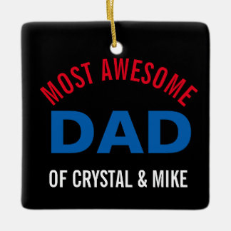 Personalized Most Awesome Dad Parent Cool Ceramic Ornament