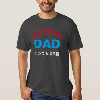 Personalized Most Awesome Dad Parent Cool T-Shirt