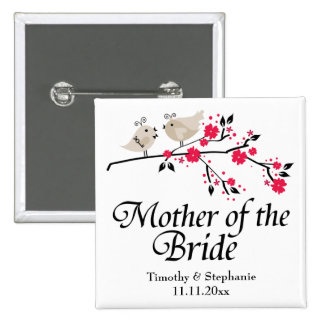 Personalized mother of the bride floral wedding pinback button