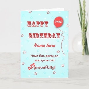 Personalized Name And Age Funny Growing Old 75th Card