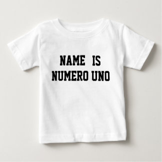 Personalized Name Is Numero Uno Baby T-Shirt