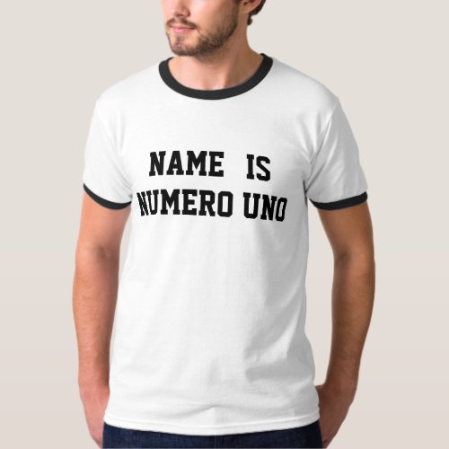 Personalized Name Is Numero Uno T_Shirt