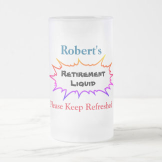 Personalized Name  Retirement Liquid - Frosted Glass Beer Mug