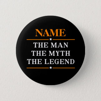 Personalized Name The Man The Myth The Legend Button
