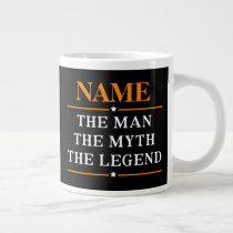 Personalized Name The Man The Myth The Legend Giant Coffee Mug
