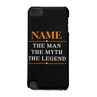 Personalized Name The Man The Myth The Legend iPod Touch 5G Case