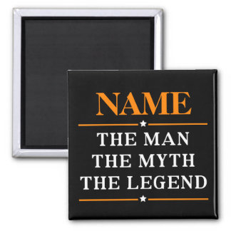 Personalized Name The Man The Myth The Legend Magnet