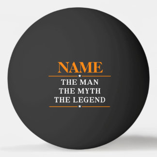 Personalized Name The Man The Myth The Legend Ping-Pong Ball