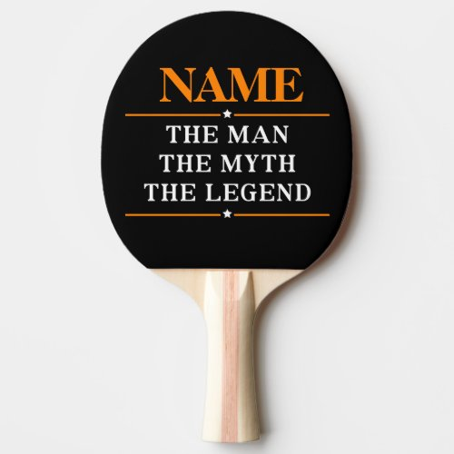 Personalized Name The Man The Myth The Legend Ping Pong Paddle