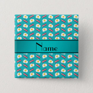 Personalized name turquoise bacon eggs pinback button