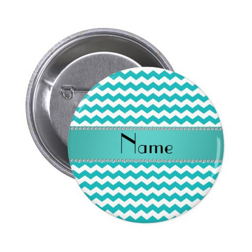 Personalized name turquoise chevrons pinback button