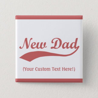 Personalized New Dad Button, Baby Girl Pinback Button