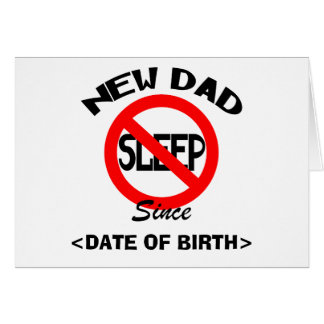 Personalized New Dad No Sleep Cards Greeting Cards