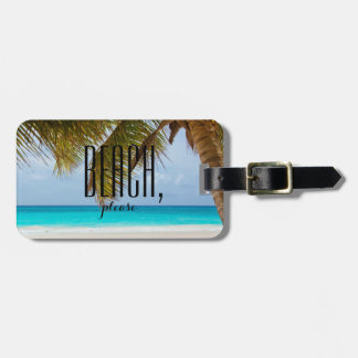 Personalized|| Palm tree, blue sea|| Beach, please Bag Tag