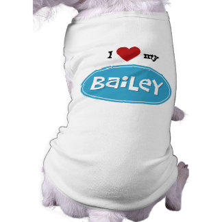 Personalized pet name Bailey T-Shirt