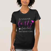 Personalized Pink Forty & Fabulous 40th Birthday T-Shirt