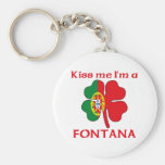Personalized Portuguese Kiss Me I'm Fontana Keychains