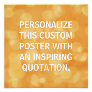 Personalized poster, custom quote, Orange bokeh Poster