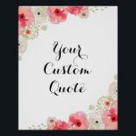 """Personalized quote Custom quote print Floral<br><div class=""""desc"""">Personalized quote art,  custom quote print with floral border. Add your own custom quote,  favorite saying to this personalized quote print. Change the text style,  color,  size and make it your own. Check out my store for more custom quote prints.</div>"""
