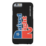 Personalized Raised Right Barely There iPhone 6 Case