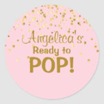 "Personalized Ready to Pop Baby Shower Girl Pink Classic Round Sticker<br><div class=""desc"">Add these cute READY TO POP baby shower stickers / labels to your invitations and gift favors.  Modern girl baby pastel pink with gold confetti.  Color,  font,  and size can be changed.</div>"