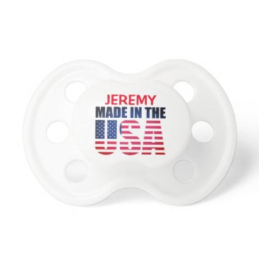 "USA Themed Personalized Red, White and Blue ""Made in the USA"" Pacifier"