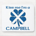 Personalized Scottish Kiss Me I'm Campbell Mouse Pad