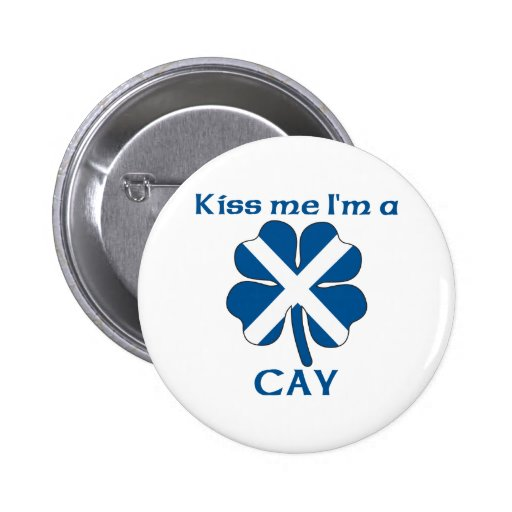 Personalized Scottish Kiss Me I'm Cay Buttons