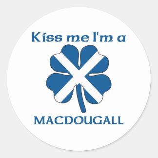 Personalized Scottish Kiss Me I'm Macdougall Classic Round Sticker