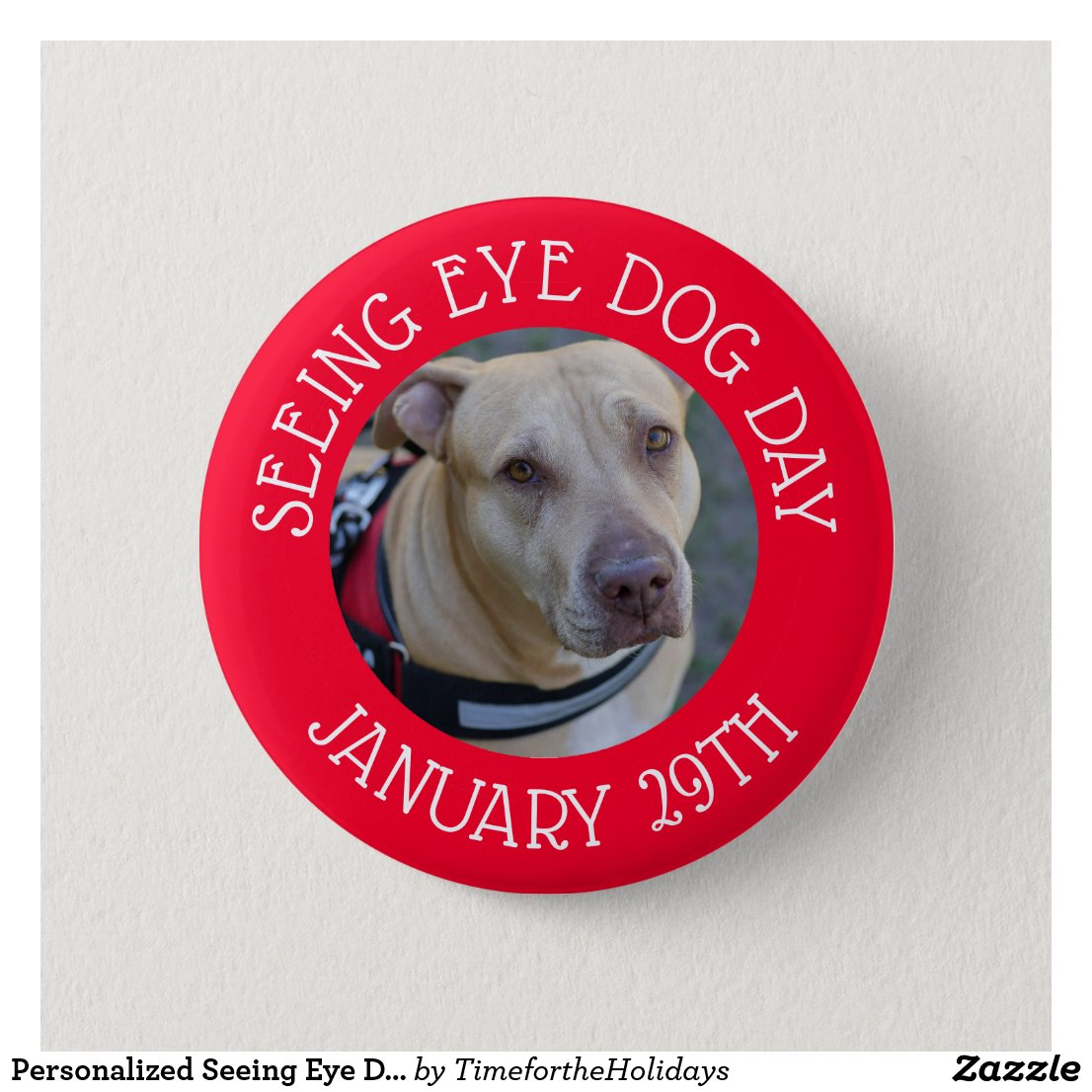 Personalized Seeing Eye Dog Day January 29 Button