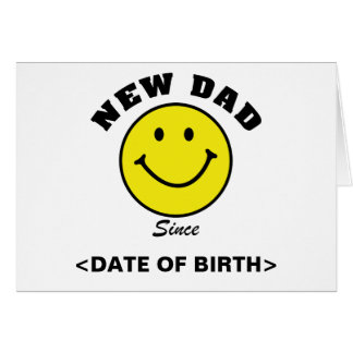 Personalized Smiley Face New Dad Cards Cards
