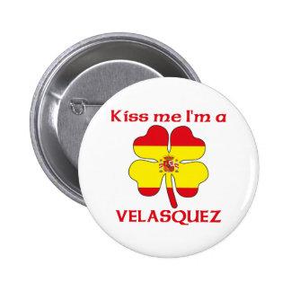 Personalized Spanish Kiss Me I'm Velasquez Pinback Buttons