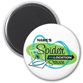 PERSONALIZED Spider Relocation Service 2 Inch Round Magnet