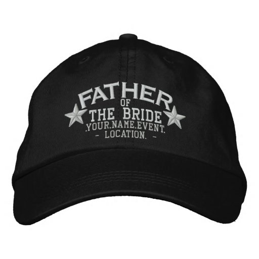 Personalized Stars Father of the Bride Embroidery Embroidered Baseball Hat 2324c91ecece