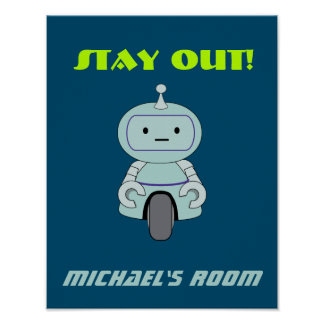 Personalized Stay Out Robot Posters