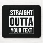 Personalized STRAIGHT OUTTA typography mouse pad