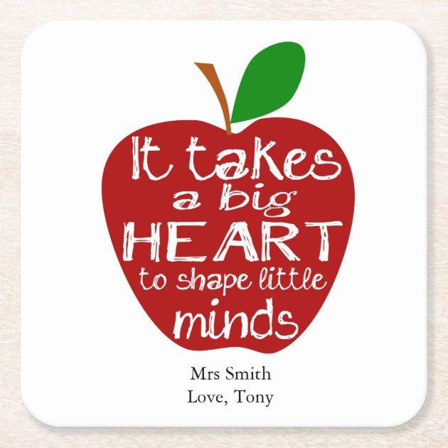 Coaster It takes a big heart to help shape little minds Teacher Nursery