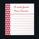 """Personalized Teacher&#39;s Red Dots Notepad Gift<br><div class=""""desc"""">A festive red and white polka dot pattern decorates this notepad. Personalize this notepad by changing the text to suit your needs. Use this notepad for school,  home,    business,  etc... .The design is from original art.</div>"""