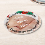 "Personalized text and photo template round paper coaster<br><div class=""desc"">Easily personalize these circular round text templates with your own custom text, or name and add your photographs. Easily create your own unique personal gift by changing the vertical portrait photograph of the cute baby wearing a Christmas Santa hat template by adding your own family or favorite photo. Adjust your...</div>"