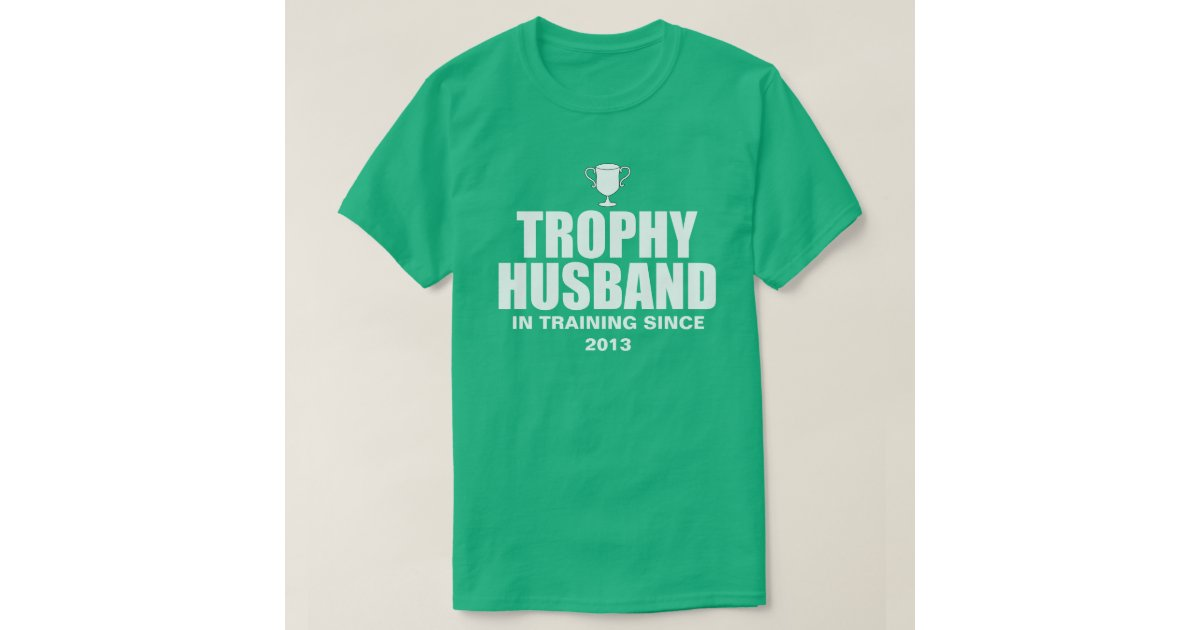 Personalized trophy husband in training t shirt zazzle for Custom personal trainer shirts