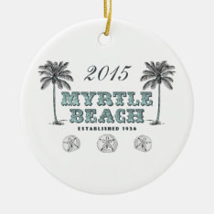 Personalized Vintage Myrtle Beach South Carolina Ceramic Ornament at Zazzle