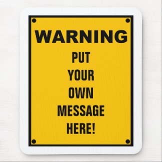 Personalized Warning Sign Mouse Pad